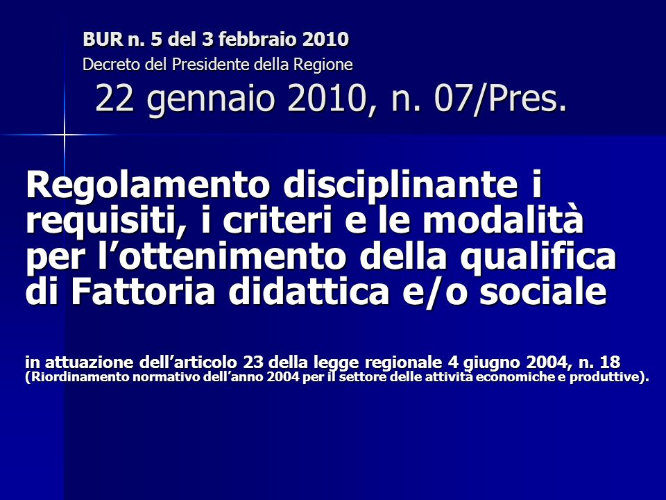 BUR n. 5 del 3 febbraio 2010 Decreto del Presidente della Regione 22 gennaio 2010, n.