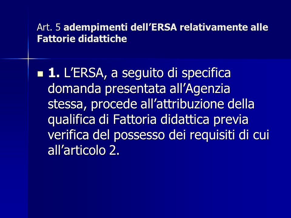 Art. 5 adempimenti dellERSA relativamente alle Fattorie didattiche 1.