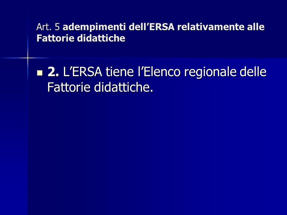 Art. 5 adempimenti dellERSA relativamente alle Fattorie didattiche 2.