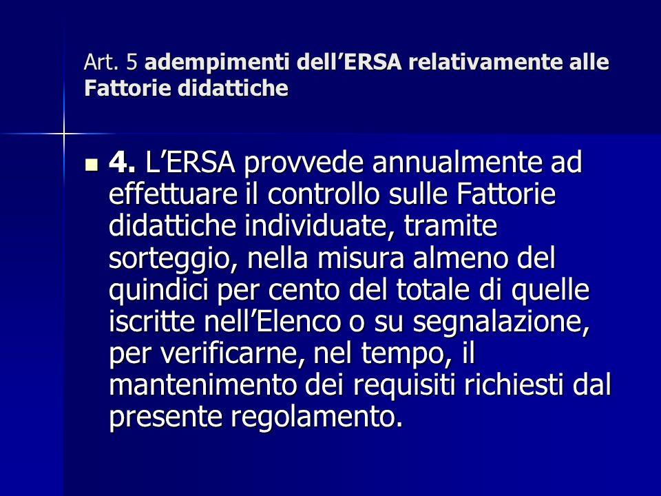 Art. 5 adempimenti dellERSA relativamente alle Fattorie didattiche 4.