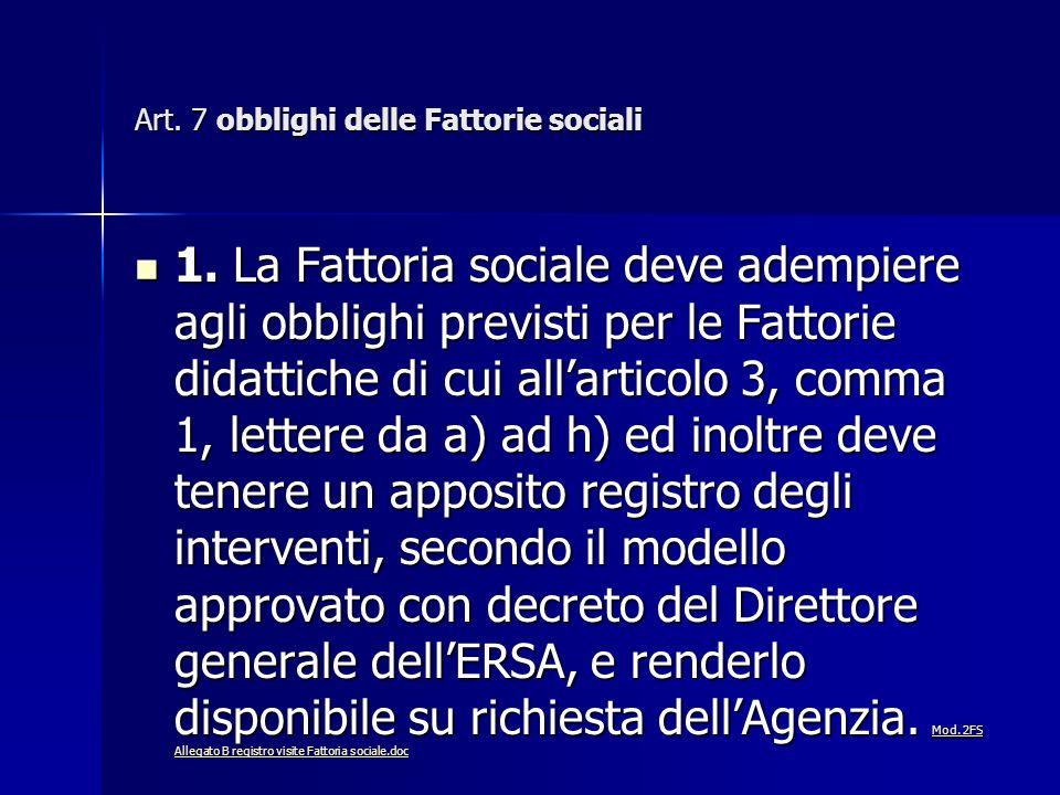 Art. 7 obblighi delle Fattorie sociali 1.