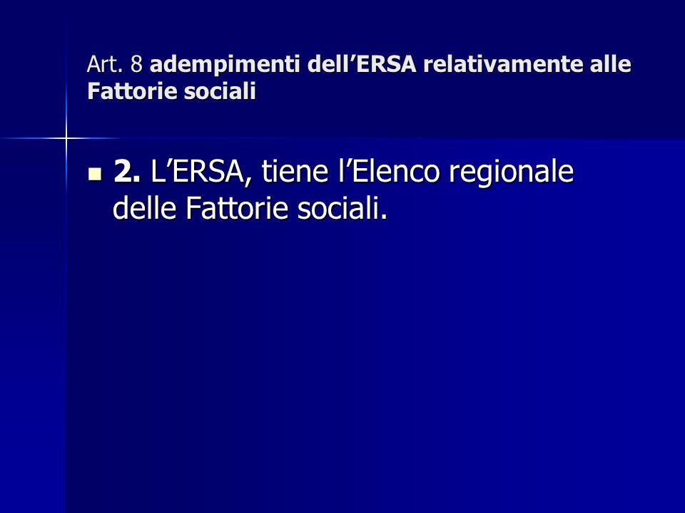 Art. 8 adempimenti dellERSA relativamente alle Fattorie sociali 2.