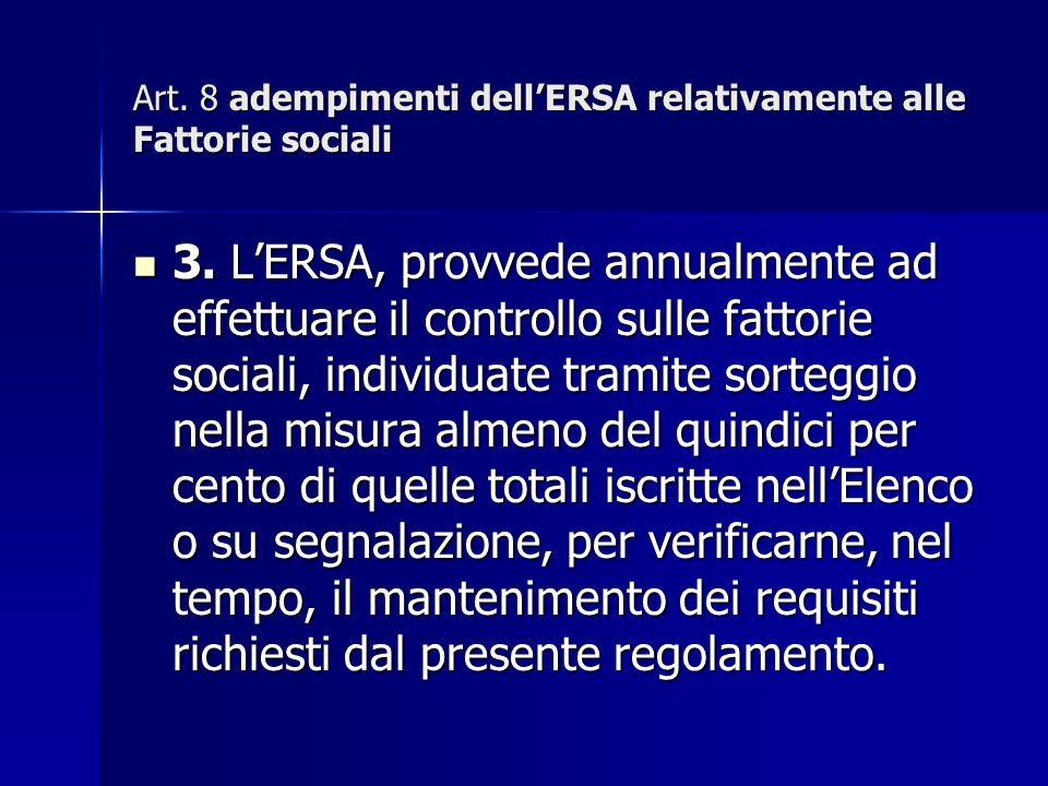 Art. 8 adempimenti dellERSA relativamente alle Fattorie sociali 3.