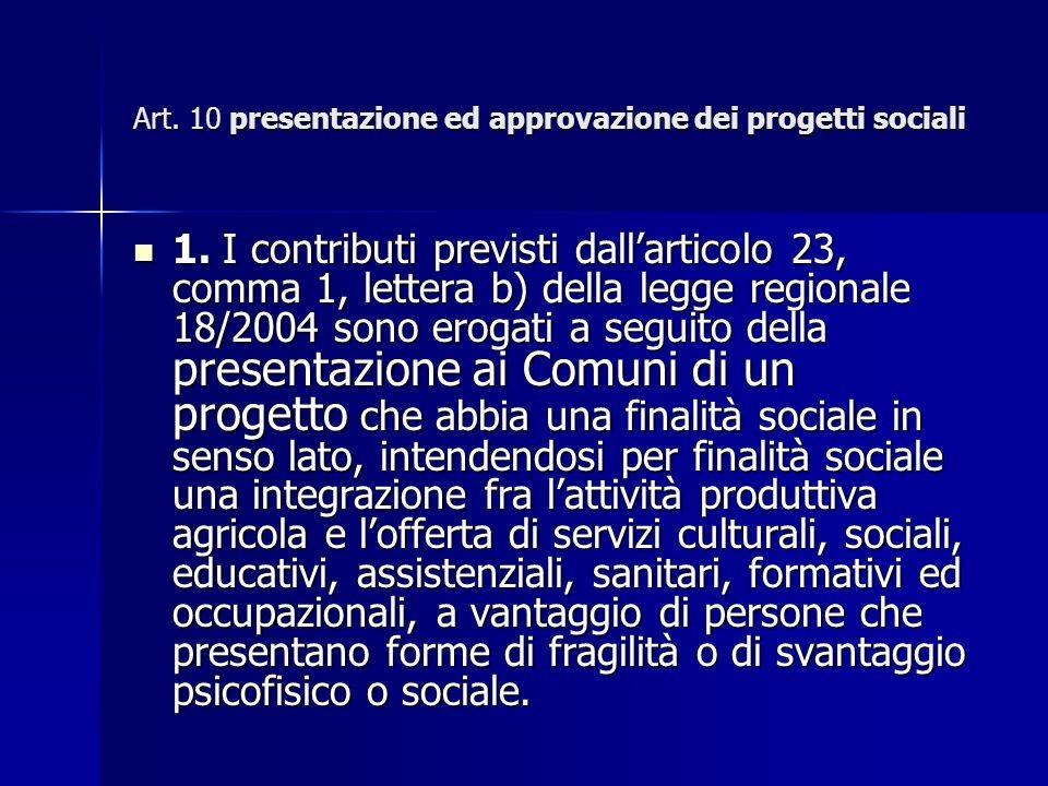 Art. 10 presentazione ed approvazione dei progetti sociali 1.
