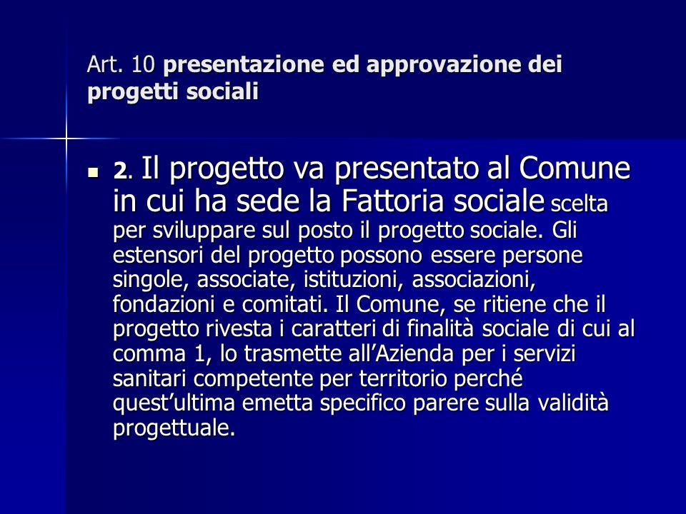 Art. 10 presentazione ed approvazione dei progetti sociali 2.