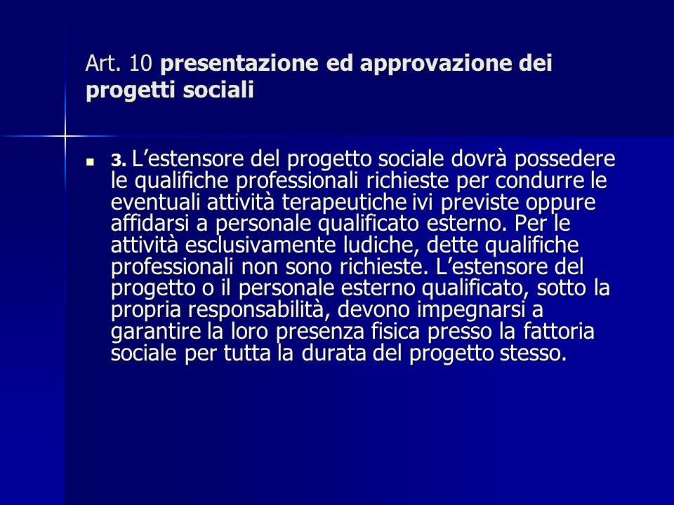 Art. 10 presentazione ed approvazione dei progetti sociali 3.
