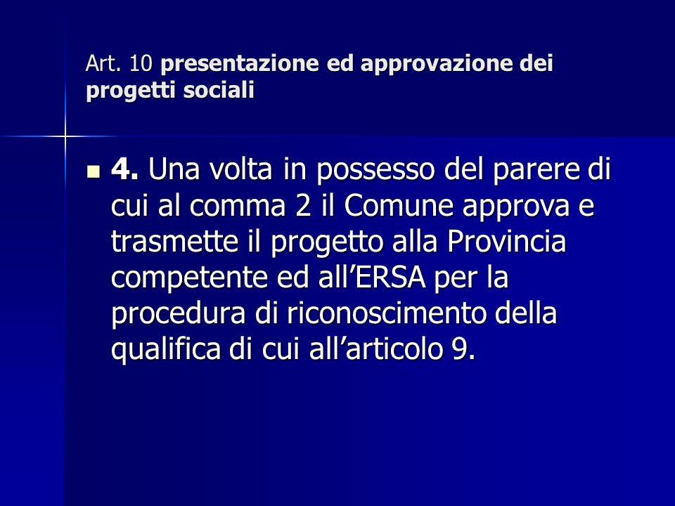Art. 10 presentazione ed approvazione dei progetti sociali 4.