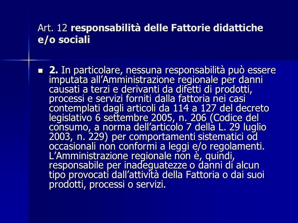 Art. 12 responsabilità delle Fattorie didattiche e/o sociali 2.