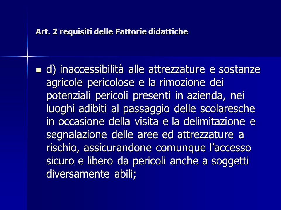 Art.12 responsabilità delle Fattorie didattiche e/o sociali 3.