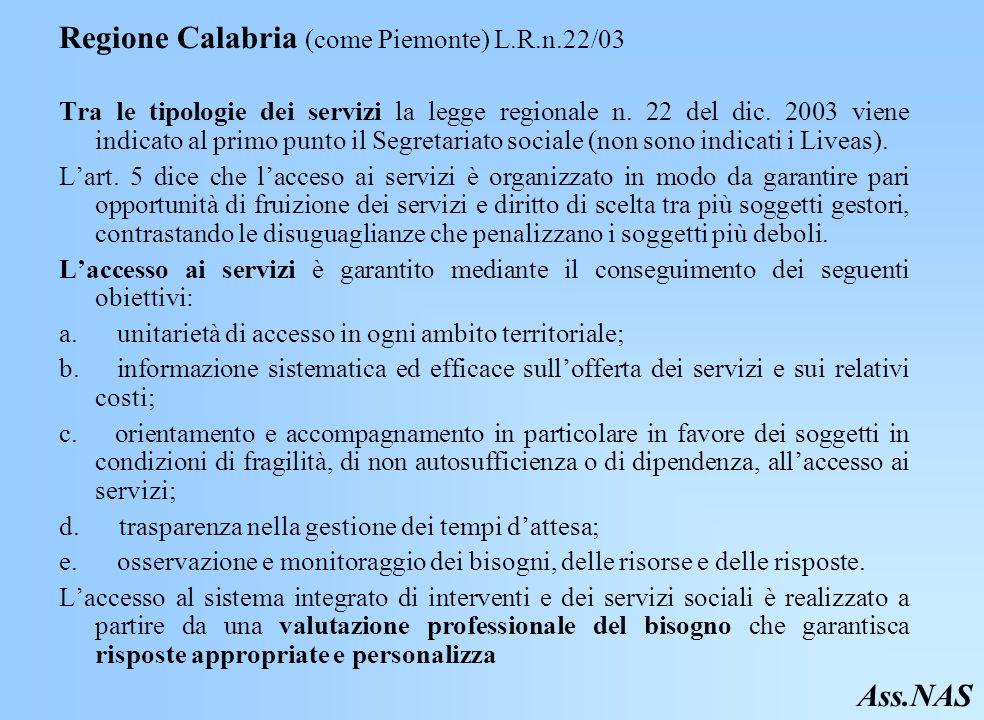 Regione Calabria (come Piemonte) L.R.n.22/03 Tra le tipologie dei servizi la legge regionale n.