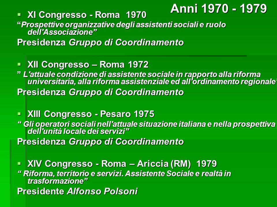 XI Congresso - Roma 1970 XI Congresso - Roma 1970 Prospettive organizzative degli assistenti sociali e ruolo dell'AssociazioneProspettive organizzativ