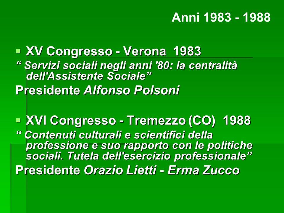 XV Congresso - Verona 1983 XV Congresso - Verona 1983 Servizi sociali negli anni '80: la centralità dell'Assistente Sociale Servizi sociali negli anni