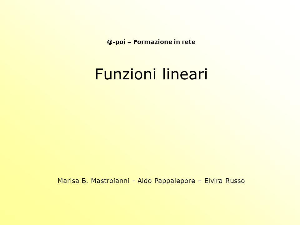 @-poi – Formazione in rete Funzioni lineari Marisa B. Mastroianni - Aldo Pappalepore – Elvira Russo