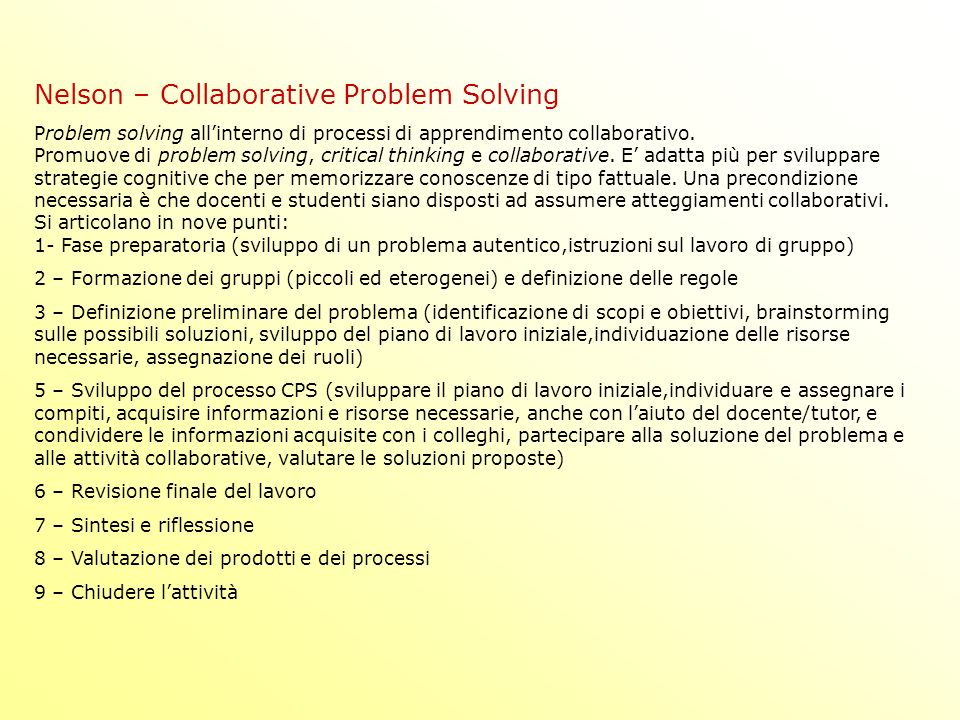Nelson – Collaborative Problem Solving Problem solving allinterno di processi di apprendimento collaborativo.
