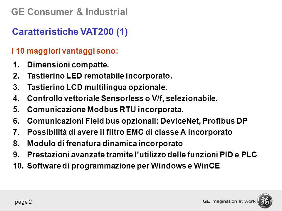 GE Consumer & Industrial page 2 I 10 maggiori vantaggi sono: 1.Dimensioni compatte. 2.Tastierino LED remotabile incorporato. 3.Tastierino LCD multilin