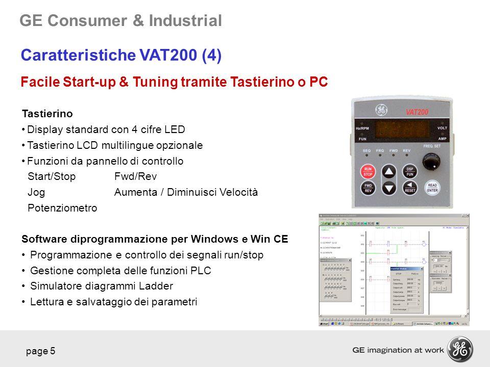 GE Consumer & Industrial page 5 Caratteristiche VAT200 (4) Facile Start-up & Tuning tramite Tastierino o PC Tastierino Display standard con 4 cifre LE