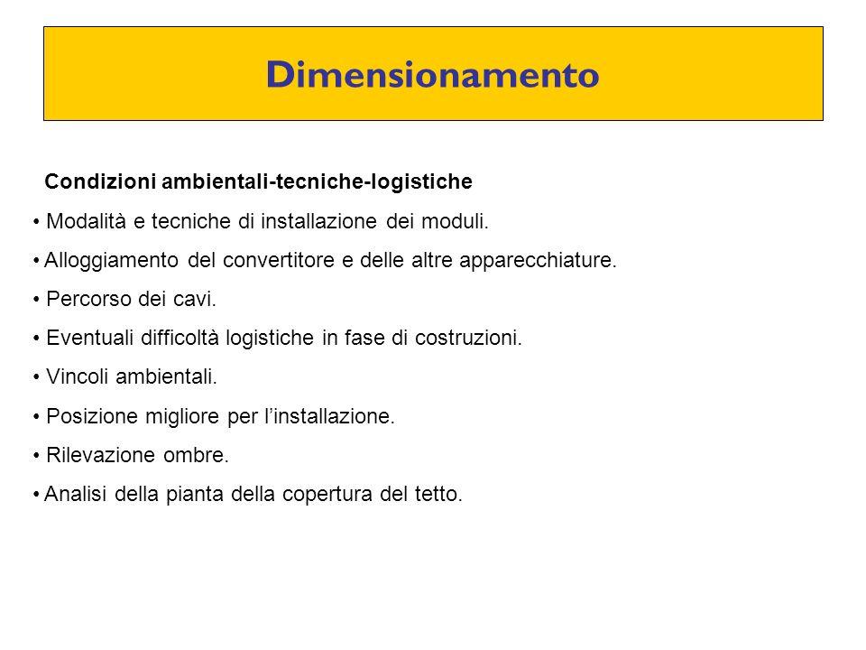 Dimensionamento Condizioni ambientali-tecniche-logistiche Modalità e tecniche di installazione dei moduli. Alloggiamento del convertitore e delle altr