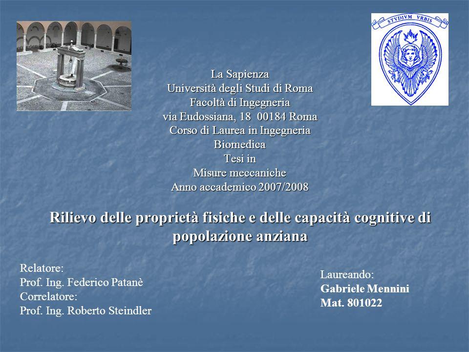 La Sapienza Università degli Studi di Roma Facoltà di Ingegneria via Eudossiana, 18 00184 Roma Corso di Laurea in Ingegneria Biomedica Tesi in Misure