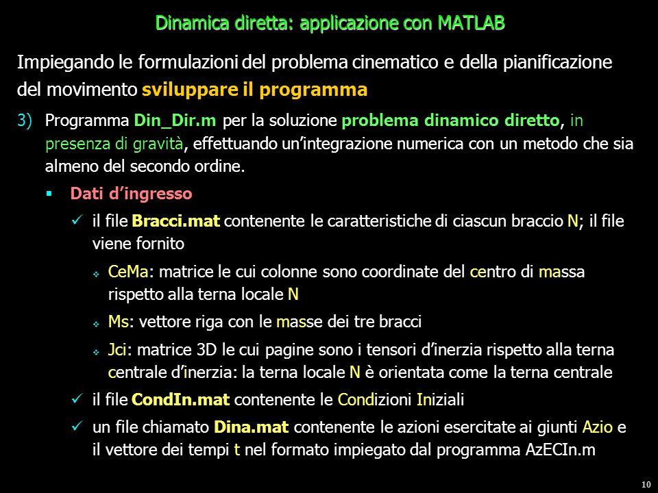 10 Impiegando le formulazioni del problema cinematico e della pianificazione del movimento sviluppare il programma 3)Programma Din_Dir.m per la soluzi