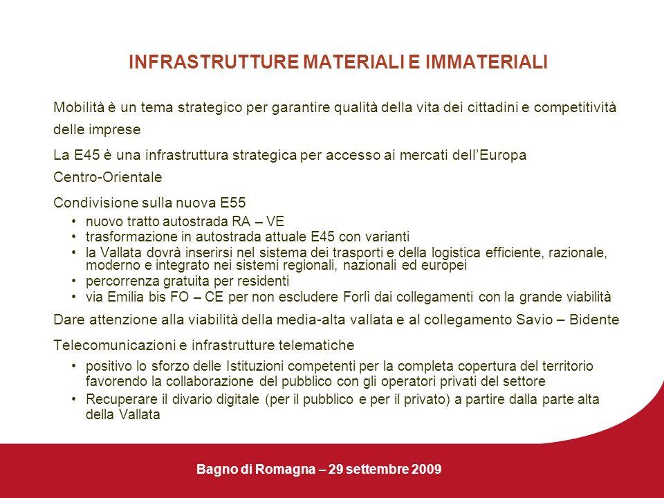 Bagno di Romagna – 29 settembre 2009 INFRASTRUTTURE MATERIALI E IMMATERIALI Mobilità è un tema strategico per garantire qualità della vita dei cittadi