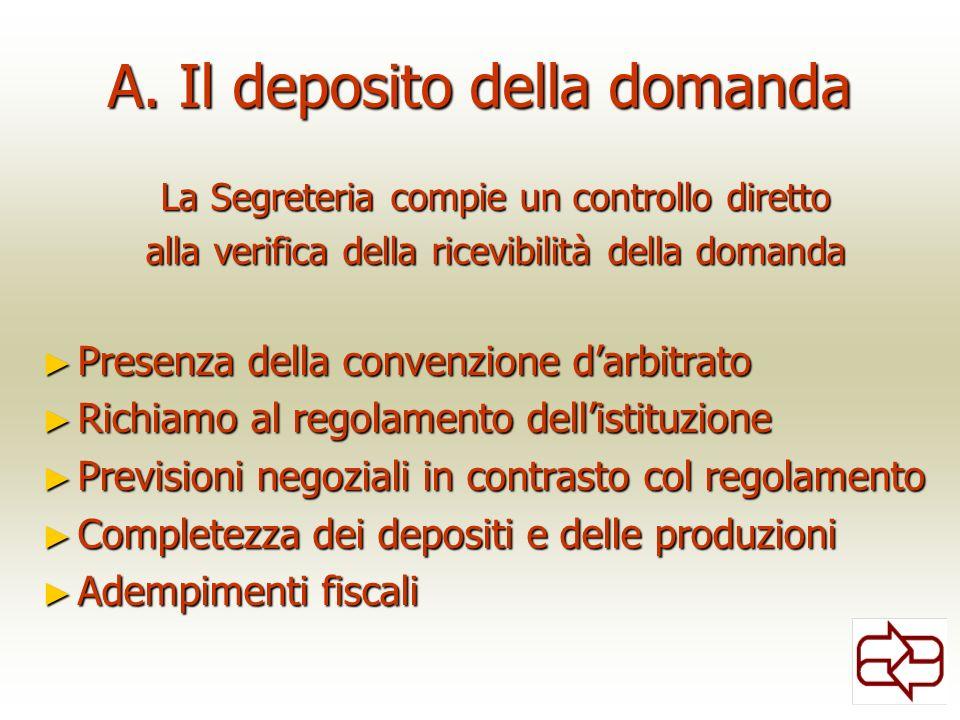 A. Il deposito della domanda La Segreteria compie un controllo diretto alla verifica della ricevibilità della domanda Presenza della convenzione darbi