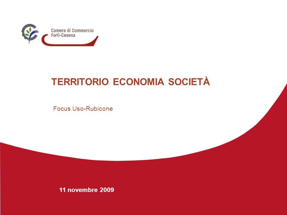 11 novembre 2009 TERRITORIO ECONOMIA SOCIETÀ Focus Uso-Rubicone