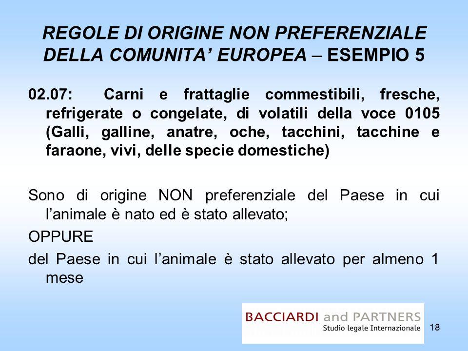 REGOLE DI ORIGINE NON PREFERENZIALE DELLA COMUNITA EUROPEA – ESEMPIO 5 02.07: Carni e frattaglie commestibili, fresche, refrigerate o congelate, di vo