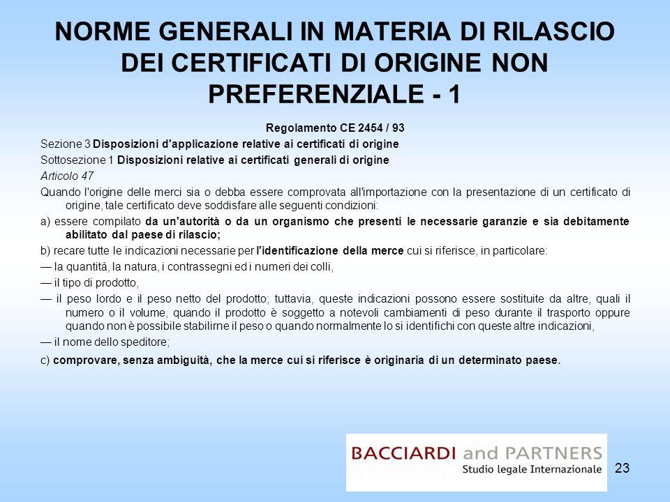 NORME GENERALI IN MATERIA DI RILASCIO DEI CERTIFICATI DI ORIGINE NON PREFERENZIALE - 1 Regolamento CE 2454 / 93 Sezione 3 Disposizioni d'applicazione