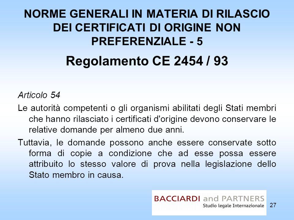 NORME GENERALI IN MATERIA DI RILASCIO DEI CERTIFICATI DI ORIGINE NON PREFERENZIALE - 5 Regolamento CE 2454 / 93 Articolo 54 Le autorità competenti o g