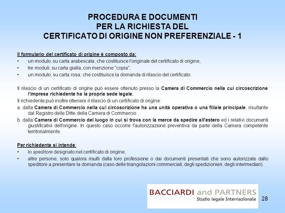 PROCEDURA E DOCUMENTI PER LA RICHIESTA DEL CERTIFICATO DI ORIGINE NON PREFERENZIALE - 1 Il formulario del certificato di origine è composto da: un mod