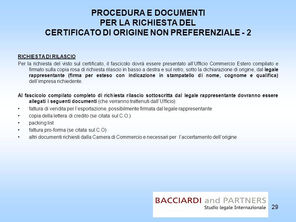 PROCEDURA E DOCUMENTI PER LA RICHIESTA DEL CERTIFICATO DI ORIGINE NON PREFERENZIALE - 2 RICHIESTA DI RILASCIO Per la richiesta del visto sul certifica