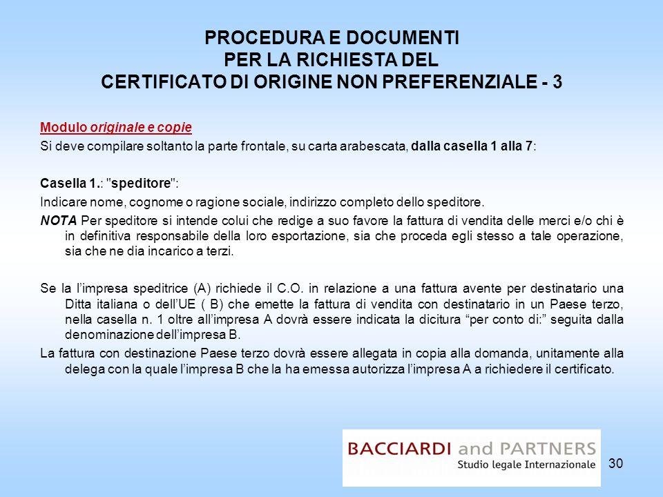 PROCEDURA E DOCUMENTI PER LA RICHIESTA DEL CERTIFICATO DI ORIGINE NON PREFERENZIALE - 3 Modulo originale e copie Si deve compilare soltanto la parte f