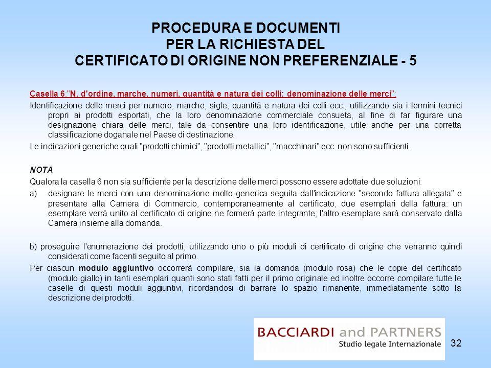PROCEDURA E DOCUMENTI PER LA RICHIESTA DEL CERTIFICATO DI ORIGINE NON PREFERENZIALE - 5 Casella 6: