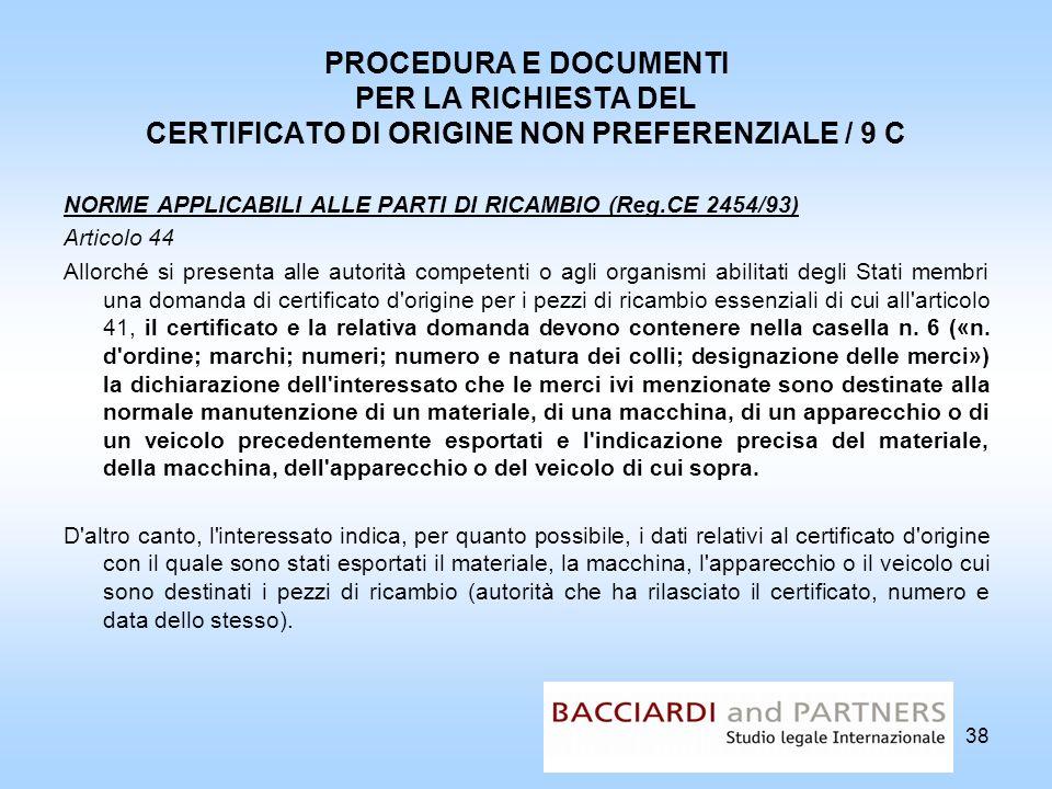 PROCEDURA E DOCUMENTI PER LA RICHIESTA DEL CERTIFICATO DI ORIGINE NON PREFERENZIALE / 9 C NORME APPLICABILI ALLE PARTI DI RICAMBIO (Reg.CE 2454/93) Ar