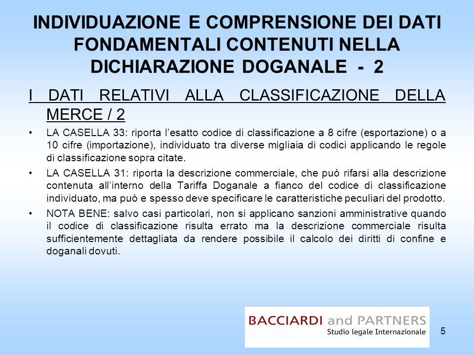 INDIVIDUAZIONE E COMPRENSIONE DEI DATI FONDAMENTALI CONTENUTI NELLA DICHIARAZIONE DOGANALE - 2 I DATI RELATIVI ALLA CLASSIFICAZIONE DELLA MERCE / 2 LA