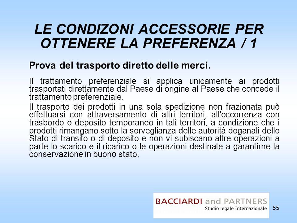 55 LE CONDIZONI ACCESSORIE PER OTTENERE LA PREFERENZA / 1 Prova del trasporto diretto delle merci. Il trattamento preferenziale si applica unicamente