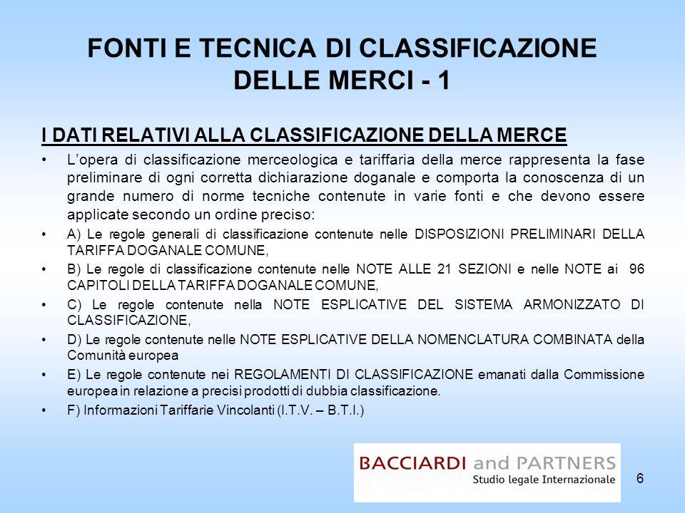 FONTI E TECNICA DI CLASSIFICAZIONE DELLE MERCI - 1 I DATI RELATIVI ALLA CLASSIFICAZIONE DELLA MERCE Lopera di classificazione merceologica e tariffari