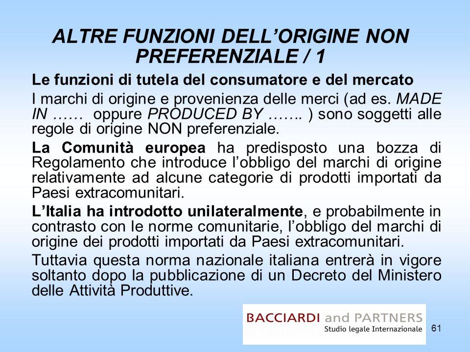 61 ALTRE FUNZIONI DELLORIGINE NON PREFERENZIALE / 1 Le funzioni di tutela del consumatore e del mercato I marchi di origine e provenienza delle merci