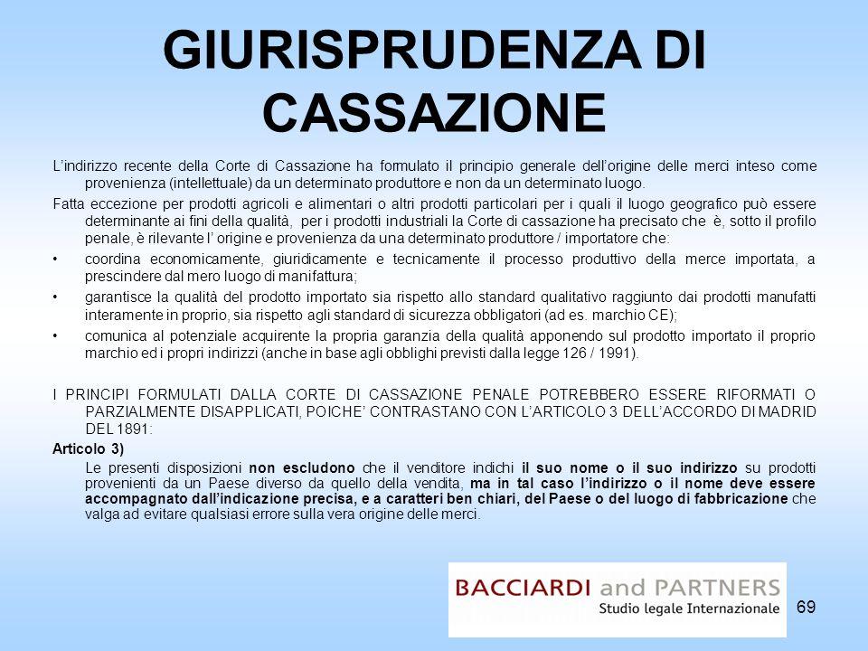 GIURISPRUDENZA DI CASSAZIONE Lindirizzo recente della Corte di Cassazione ha formulato il principio generale dellorigine delle merci inteso come prove