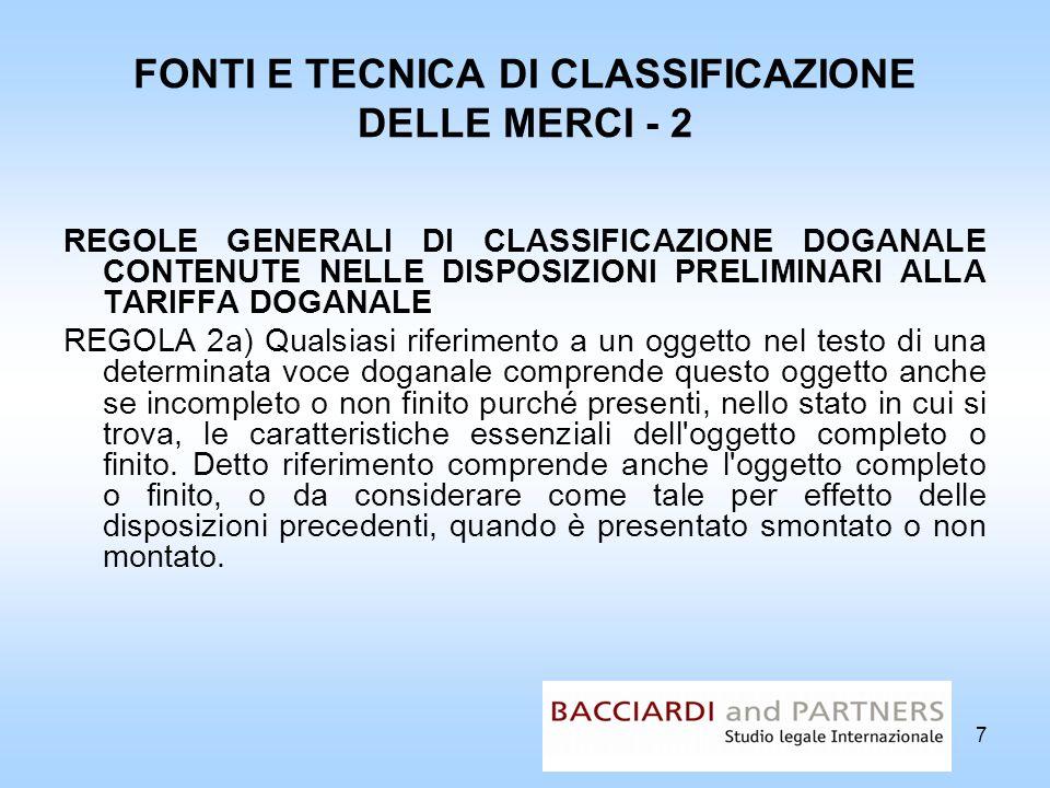 FONTI E TECNICA DI CLASSIFICAZIONE DELLE MERCI - 2 REGOLE GENERALI DI CLASSIFICAZIONE DOGANALE CONTENUTE NELLE DISPOSIZIONI PRELIMINARI ALLA TARIFFA D