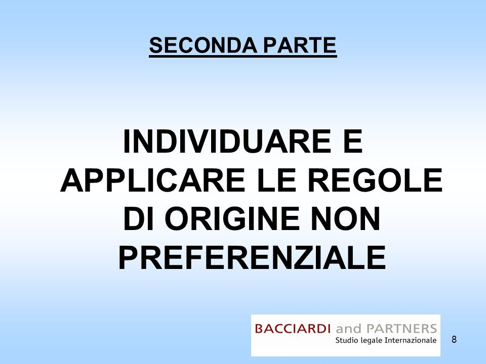 SECONDA PARTE INDIVIDUARE E APPLICARE LE REGOLE DI ORIGINE NON PREFERENZIALE 8