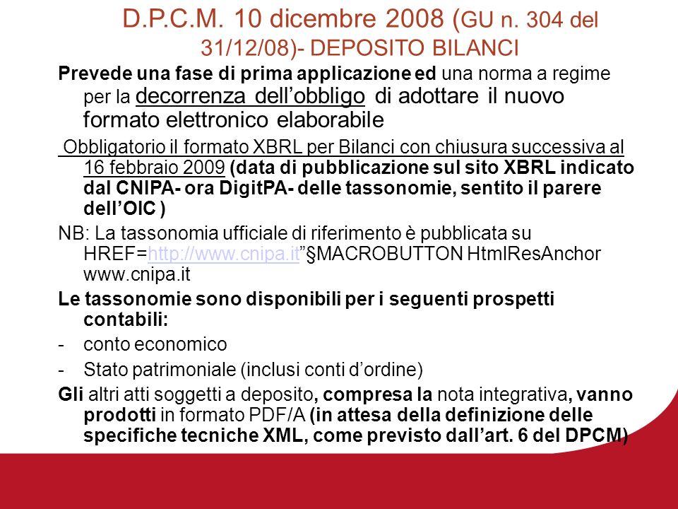 D.P.C.M. 10 dicembre 2008 ( GU n. 304 del 31/12/08)- DEPOSITO BILANCI Prevede una fase di prima applicazione ed una norma a regime per la decorrenza d