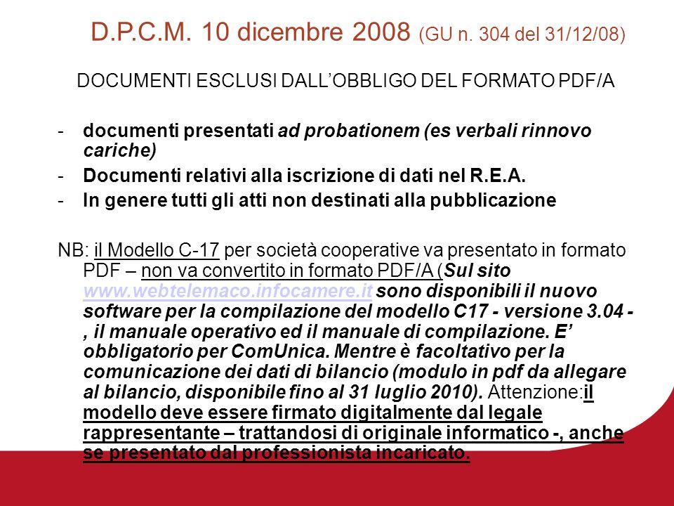 D.P.C.M. 10 dicembre 2008 (GU n. 304 del 31/12/08) DOCUMENTI ESCLUSI DALLOBBLIGO DEL FORMATO PDF/A -documenti presentati ad probationem (es verbali ri