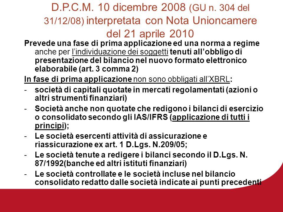 D.P.C.M. 10 dicembre 2008 (GU n. 304 del 31/12/08) interpretata con Nota Unioncamere del 21 aprile 2010 Prevede una fase di prima applicazione ed una