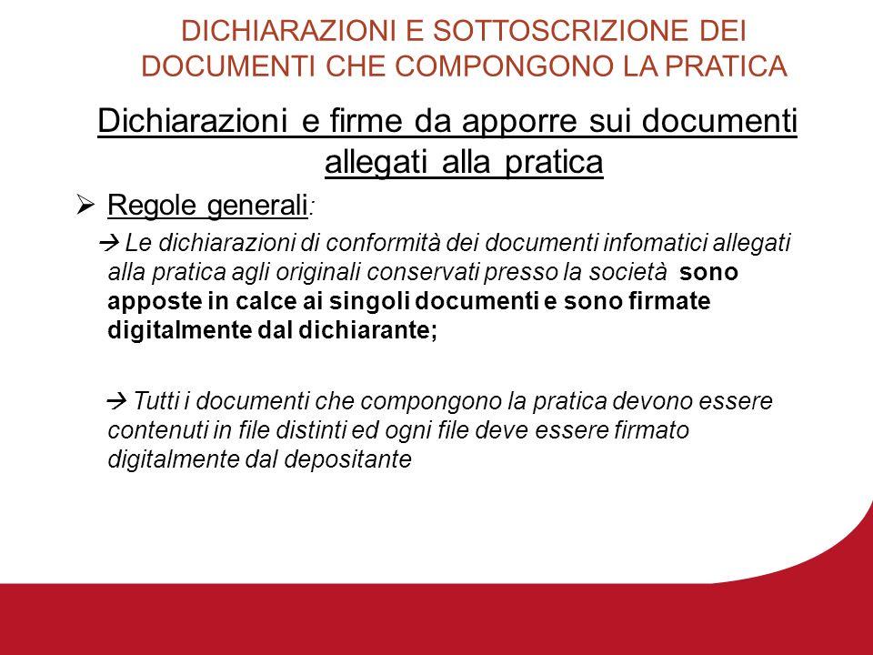 DICHIARAZIONI E SOTTOSCRIZIONE DEI DOCUMENTI CHE COMPONGONO LA PRATICA Dichiarazioni e firme da apporre sui documenti allegati alla pratica Regole gen