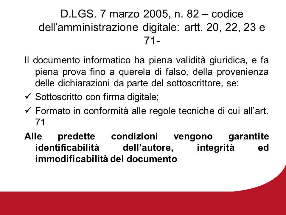 D.LGS. 7 marzo 2005, n. 82 – codice dellamministrazione digitale: artt. 20, 22, 23 e 71- Il documento informatico ha piena validità giuridica, e fa pi