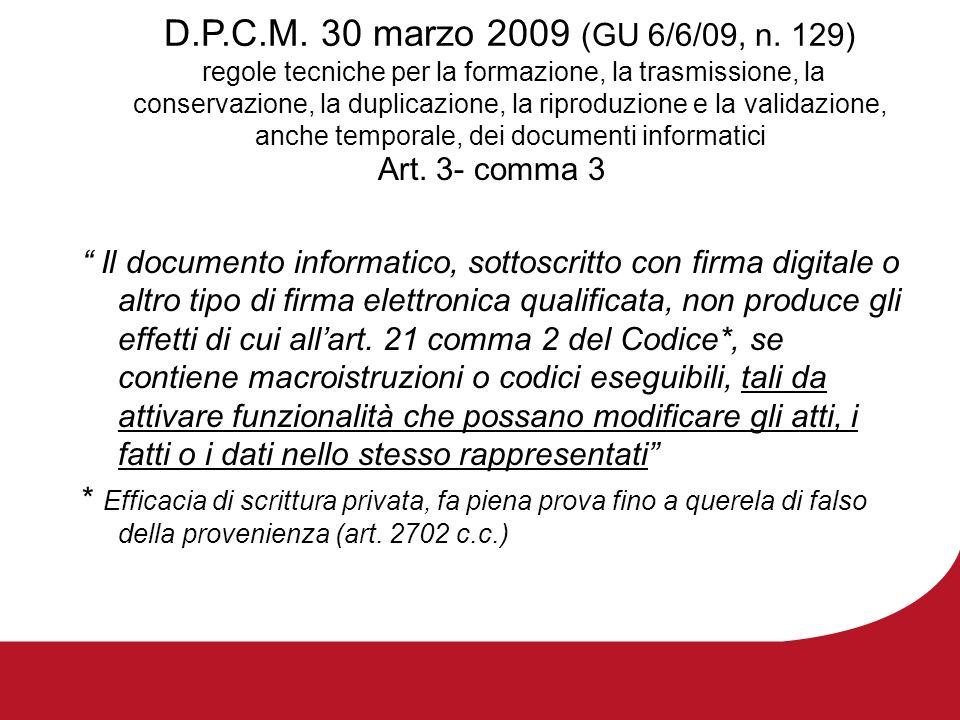 D.P.C.M. 30 marzo 2009 (GU 6/6/09, n. 129) regole tecniche per la formazione, la trasmissione, la conservazione, la duplicazione, la riproduzione e la