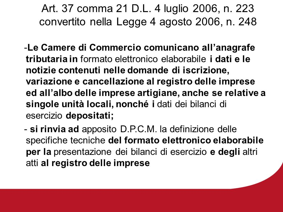 Art. 37 comma 21 D.L. 4 luglio 2006, n. 223 convertito nella Legge 4 agosto 2006, n. 248 -Le Camere di Commercio comunicano allanagrafe tributaria in