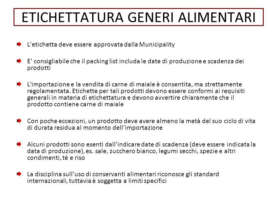 ETICHETTATURA GENERI ALIMENTARI Letichetta deve essere approvata dalla Municipality E consigliabile che il packing list includa le date di produzione