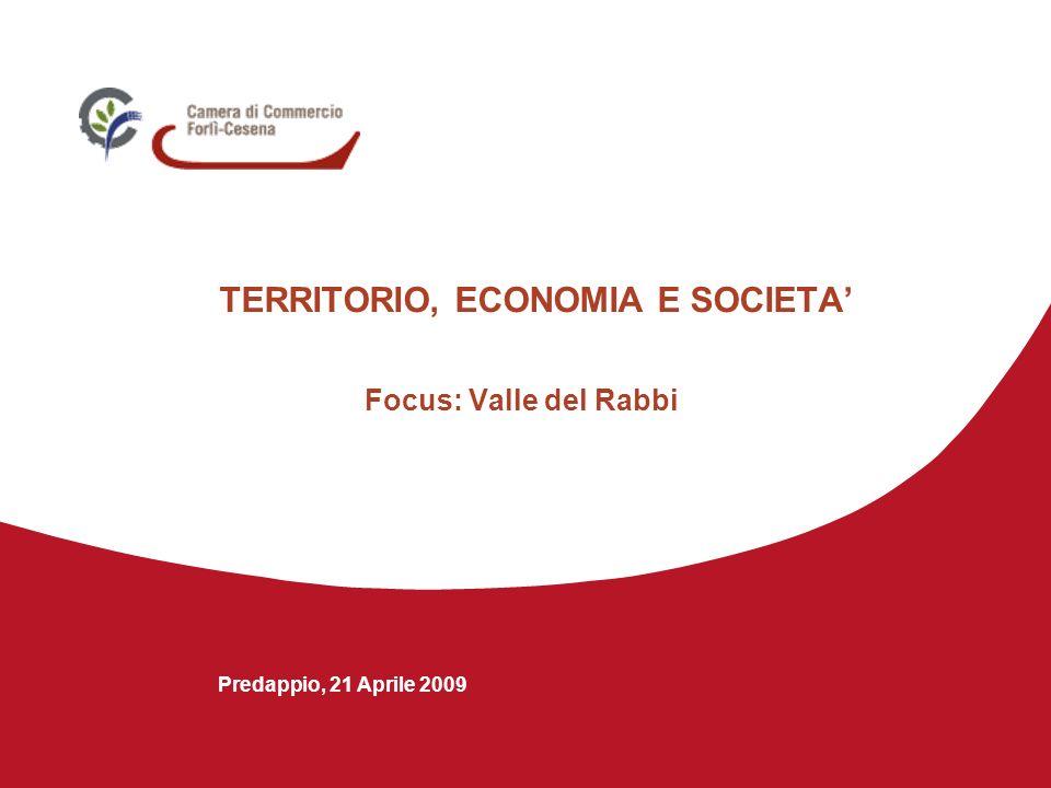 TERRITORIO, ECONOMIA E SOCIETA Focus Valle del Rabbi Predappio, 21 Aprile 2009